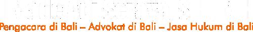 Pengacara di Bali - Advokat di Bali I Made Adi Seraya, S.H., M.H